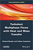 img - for Turbulent Multiphase Flows with Heat and Mass Transfer (Fluid Mechanics) by Roland Borghi (2013-12-31) book / textbook / text book