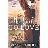 No End To Love: A Love In Spring novel