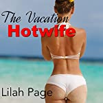 The Vacation Hotwife | Lilah Page