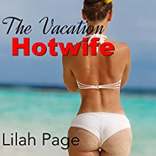 The Vacation Hotwife Audiobook by Lilah Page Narrated by Felicity Davenport
