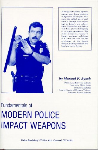 (Fundamentals of Modern Police Impact Weapons)