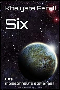 Six: Les moissonneurs stellaires I