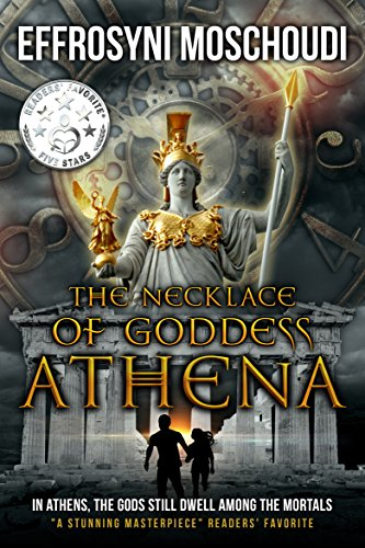 The Necklace of Goddess Athena: A Greek gods fantasy novel for the family by [Moschoudi, Effrosyni]