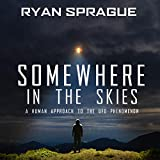 Somewhere in the Skies: A Human Approach to the UFO