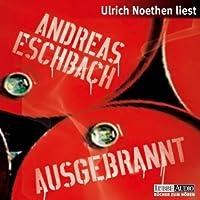 Ausgebrannt Hörbuch von Andreas Eschbach Gesprochen von: Ulrich Noethen