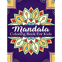 Mandala Coloring Book For Kids: Over 40 Mandalas For Calming Children Down, Stress Free Relaxation, Good For Seniors Too