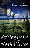 Adventures from Nathalie, VA, Cam Anderson, 1931456224