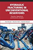 img - for Hydraulic Fracturing in Unconventional Reservoirs: Theories, Operations, and Economic Analysis book / textbook / text book