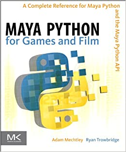 Buy Maya Python for Games and Film: A Complete Reference for Maya