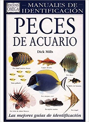 PECES DE ACUARIO. MANUAL IDENTIFICACION GUIAS DEL NATURALISTA-PECES-MOLUSCOS-BIOLOGIA MARINA: Amazon.es: DICK MILLS: Libros