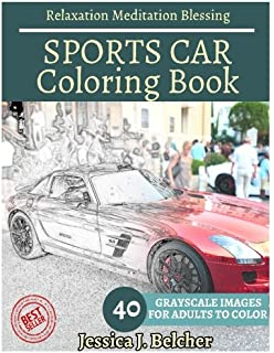 SPORTS CAR Coloring Book For Adults Relaxation Meditation Blessing Sketches 40 Grayscale Images