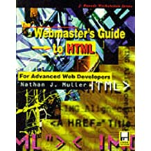 The Webmaster's Guide to Html: For Advanced Web Developers (J. Ranade Workstation Series)