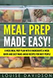 Meal Prep Made Easy!: 8 Week Meal Prep Plan with 8 Ingredients a Week – Quick and Easy Make-Ahead Recipes for Busy People