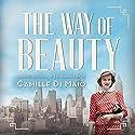 The Way of Beauty Hörbuch von Camille Di Maio Gesprochen von: Meredith Starkman