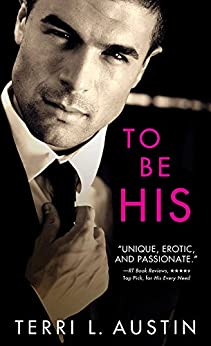 To Be His (Beauty and the Brit) by [Austin, Terri L.]