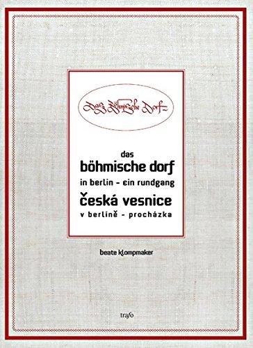 Das Böhmische Dorf in Berlin – ein Rundgang: Česká vesnice v Berlině – procházka