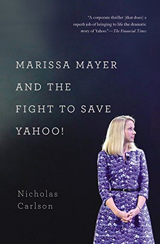 Read Online Marissa Mayer and the Fight to Save Yahoo! PDF