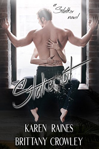 Stakeout (A Stalker Novel Book 1) by [Raines, Karen, Crowley, Brittany]