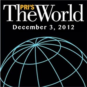 The World, December 03, 2012 Radio/TV Program