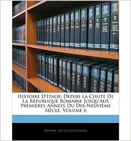 Book Histoire D'Italie: Depuis La Chute de La R Publique Romaine Jusqu'aux Premi Res Ann Es Du Dix-Neuvi Me Si Cle, Volume 6 (Paperback)(French) - Common