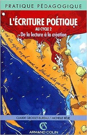 Lire L'ECRITURE POETIQUE AU CYCLE 2    (Ancienne Edition) pdf ebook