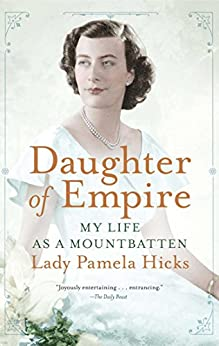 Daughter of Empire: My Life as a Mountbatten by [Hicks, Pamela]