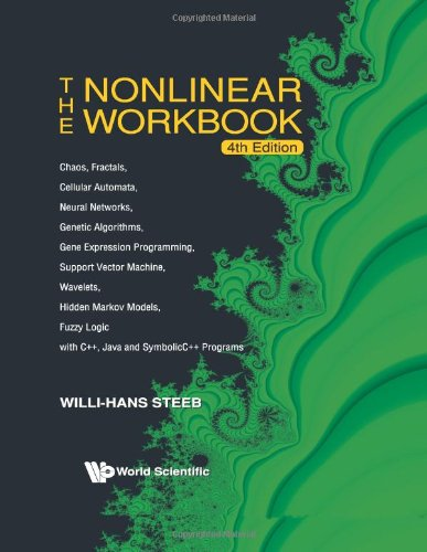 Nonlinear Workbook: Chaos, Fractals, Cellular Automata, Neural Networks, Genetic Algorithms, Gene Expression