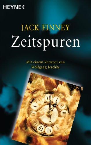 Zeitspuren: Mit einem Vorwort von Wolfgang Jeschke - Meisterwerke der Science Fiction (German Edition) (Jack Finney From Time To Time)