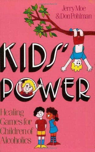 Kids' Power: Healing Games for Children of Alcoholics