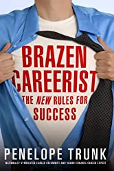 Brazen Careerist: The New Rules for Success