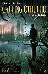 Calling Cthulhu - Le Magicien par Gaëlle Dupille