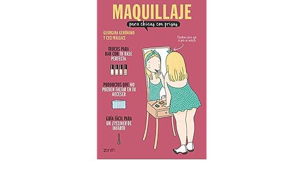 Amazon.com: Maquillaje para chicas con prisas (Spanish Edition) eBook: Georgina Gerónimo, Ceci Wallace: Kindle Store