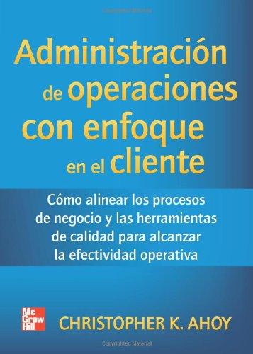 Admon. De Operaciones Con El Cliente (Spanish Edition) [Christopher K. Ahoy] (Tapa Blanda)