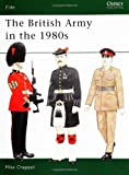 The British Army in the 1980s, Mike Chappell, 0850457963
