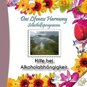 Hilfe bei Alkoholabhängigkeit (Lifeness Harmony) Hörbuch