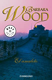 El amuleto par Barbara Wood