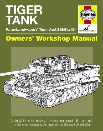 Tiger Tank Manual: Panzerkampfwagen VI Tiger 1 Ausf.E (Sdkfz 181) (Owner's Workshop Manual) of Michael Hayton on 02 June 2011