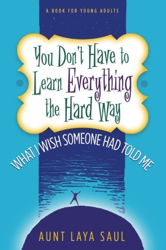 You Don't Have to Learn Everything the Hard Way: What I Wish Someone Had Told Me by Brand: Kadima Press