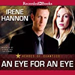 An Eye for an Eye: Heroes of Quantico, Book 2 | Irene Hannon