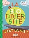 La biodiversité, c'est la vie!