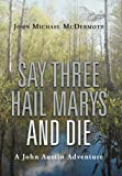 Say Three Hail Marys and Die, John Michael Mcdermott, 1475929676