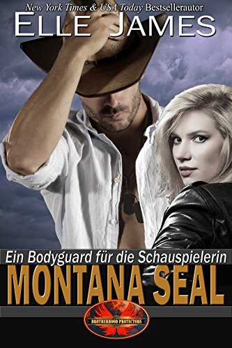 Montana SEAL: Ein Bodyguard für die Schauspielerin (Brotherhood Protectors 1) (German Edition)