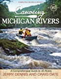 Canoeing Michigan Rivers, Jerry Dennis and Craig Date, 1933272333
