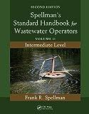 Spellman's Standard Handbook for Wastewater Operators: Volume II, Intermediate Level, Second Edition
