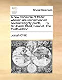 A New Discourse of Trade, Josiah Child, 1171483481
