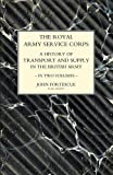 img - for ROYAL ARMY SERVICE CORPS. A HISTORY OF TRANSPORT AND SUPPLY IN THE BRITISH ARMY Volume One book / textbook / text book
