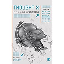 Thought X: Fictions and Hypotheticals (Science-Into-Fiction Book 6)