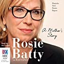 A Mother's Story Audiobook by Rosie Batty, Bryce Corbett Narrated by Rosie Batty