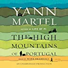The High Mountains of Portugal: A Novel Audiobook by Yann Martel Narrated by Mark Bramhall