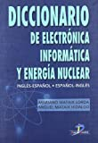 img - for Diccionario de Electronica Informatica y Energia Nuclear (Spanish Edition) book / textbook / text book